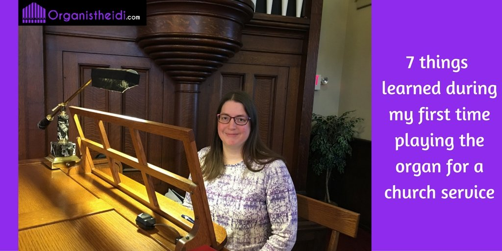 7 things learned during my first time playing the organ for a church service